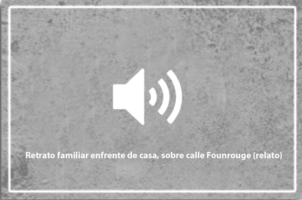 Retrato familiar enfrente de casa, sobre calle Founrouge (relato)
