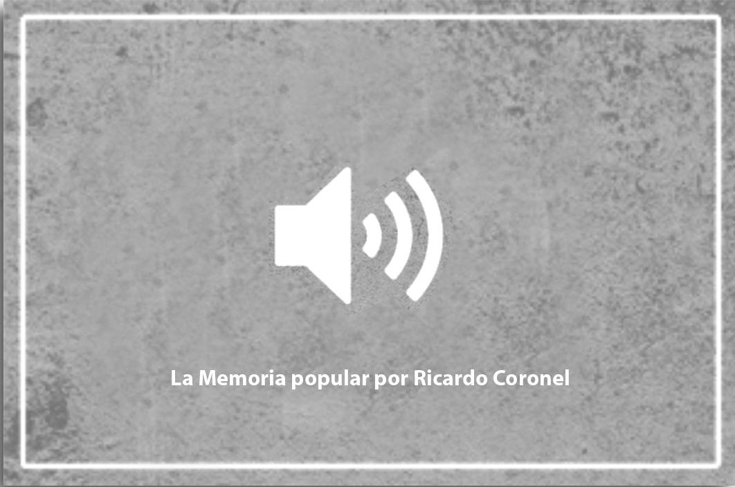 La Memoria popular por Ricardo Coronel