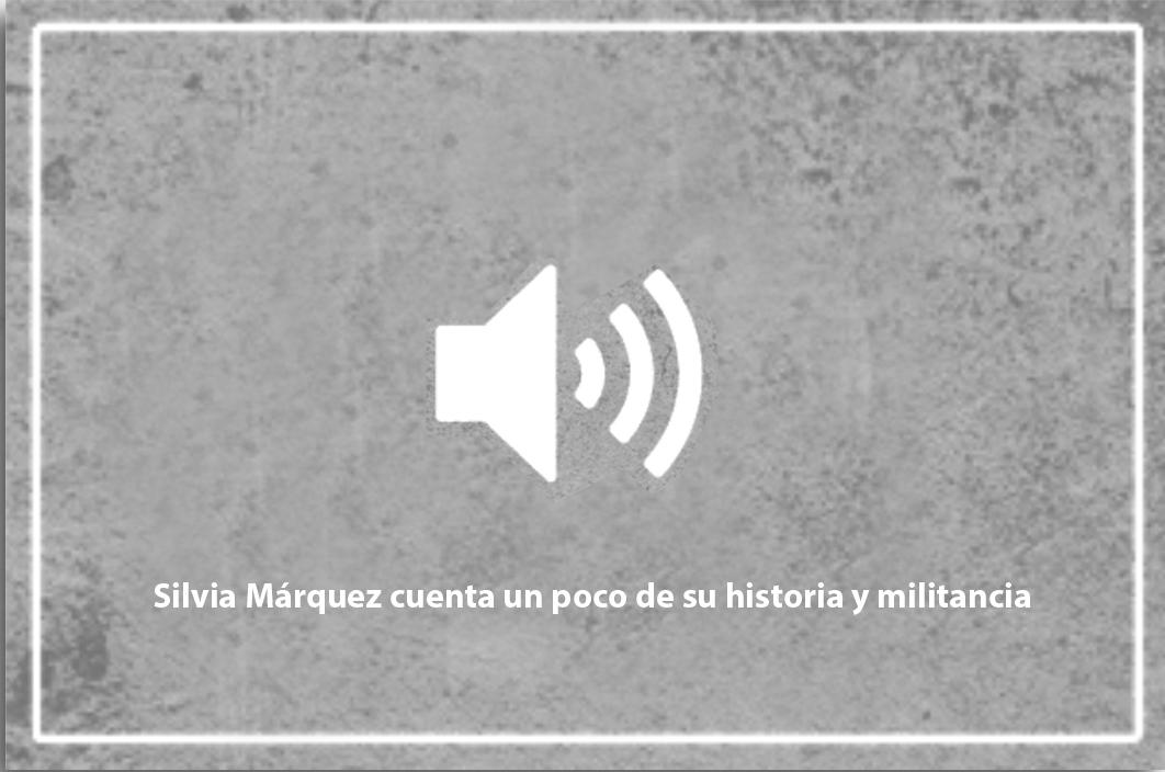 Silvia Márquez cuenta un poco de su historia y militancia